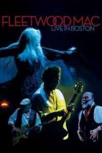 Cover Fleetwood Mac - Live In Boston [DVD]